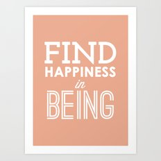 Find Happiness in Being Art Print