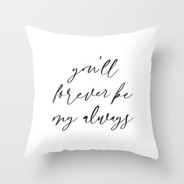 Forever My Always Throw Pillow