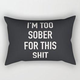 Too Sober Rectangular Pillow