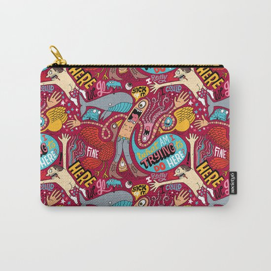 What am I Trying to do Here? Carry-All Pouch