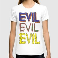 evil T-shirts featuring Evil by Michael Interrante