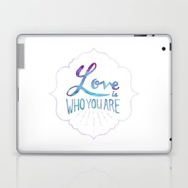 Love is Who You Are Laptop & iPad Skin