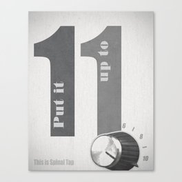 Put it up to Eleven – This is Spinal Tap quote Canvas Print