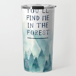 You´ll find me in the forest Travel Mug