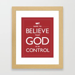 """Dare - Red """"Dare to believe that God is in control."""" Framed Art Print"""