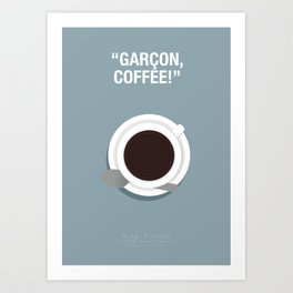 Garçon, Coffee! - Pulp Fiction Fanart Poster 2 Art Print