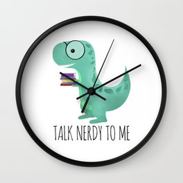 Talk Nerdy To Me Wall Clock