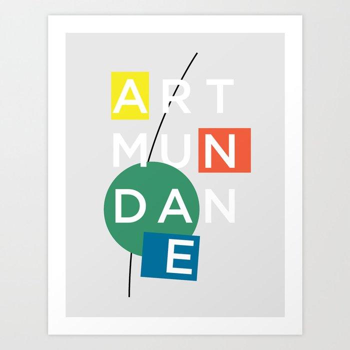 Art Mundane Poster Art Print