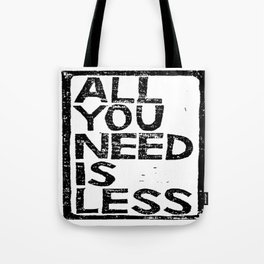 All You Need Is Less In Craft Stamp Black Ink Tote Bag