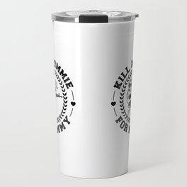 KILL A COMMIE FOR MOMMY Travel Mug