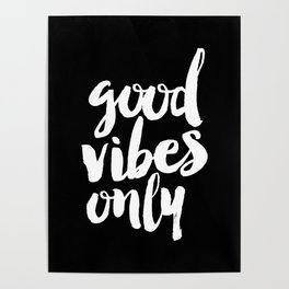 Good Vibes Only black and white monochrome typography poster design bedroom wall art home decor Poster