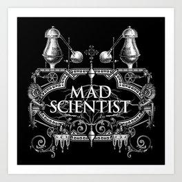 Mad Scientist Art Print