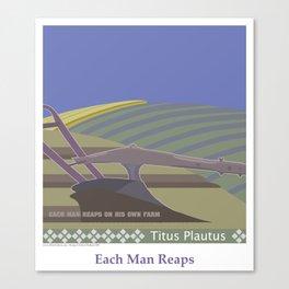 Each Man Reaps Canvas Print