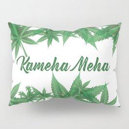 KamehaMeha Weed Marijuana Pillow Sham