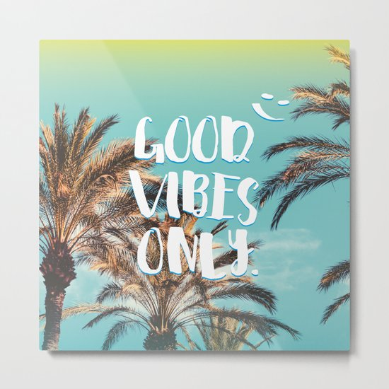 """""""Good Vibes Only."""" - Quote - Tropical Paradise Palm Trees Metal Print"""