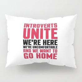 Introverts Unite Funny Quote Pillow Sham