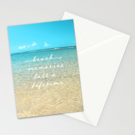 Beach memories last a life time Stationery Cards