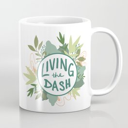 Living the Dash Coffee Mug