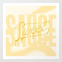 Sweet Sauce Art Print