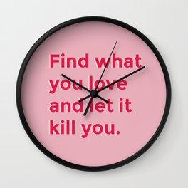 Let it kill you Wall Clock