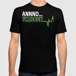 Hilarious Heart Attack Survivor product | Annnnd I'm Back T-shirt