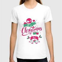 It's Christmas Yo! Santa Claus December 25 merry Xmas family joyful Jesus holly gift present yule jingle bells reindeer naughty nice T-shirt