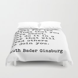 RBG, Fight For The Things That You Care About Duvet Cover