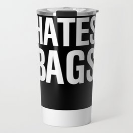 God Hates Bags Travel Mug