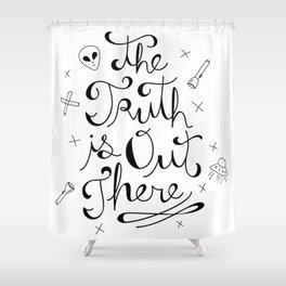 The Truth is Out There Shower Curtain