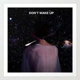 Don't Wake Up Art Print