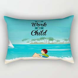 Lab No. 4 Always work like a child Life inspirational Quote Rectangular Pillow