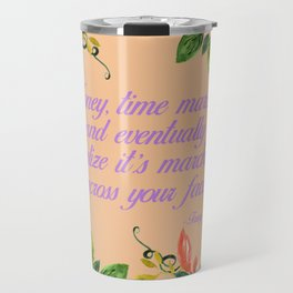 Steel Magnolias Truvy Time Marches Across Your Face Quote Travel Mug