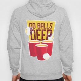 Go Balls Deep Beer Pong Champs Hoody