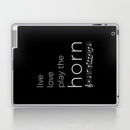 Live, love, play the horn (dark colors) Laptop & iPad Skin