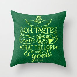 Taste and see that the Lord is good Throw Pillow