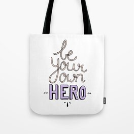 Be Your Own Hero Lettering Tote Bag