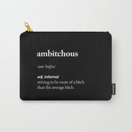 Ambitchous Dictionary Definition Meme black and white typography design poster home wall decor Carry-All Pouch