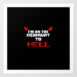 high way to hell rock quote Art Print