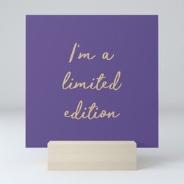I'm a limited edition word on violet Mini Art Print