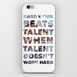 Hard work beats talent — Inspirational Quote iPhone Skin