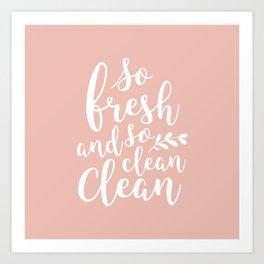 so fresh so clean clean (pink) Art Print