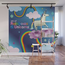 Life is all Rainbows and Unicorns Wall Mural