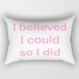 I believed - pink on white Rectangular Pillow