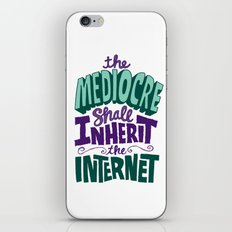 The Mediocre Shall Inherit the Internet iPhone & iPod Skin