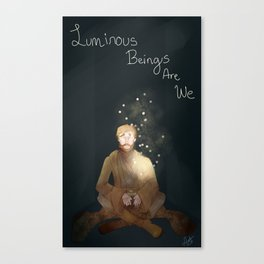Luminous Beings Are We Canvas Print