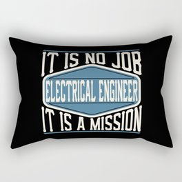 Electrical Engineer  - It Is No Job, It Is A Mission Rectangular Pillow