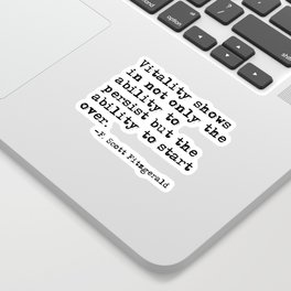 The ability to start over - F. Scott Fitzgerald quote Sticker