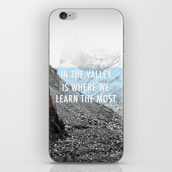 In the Valley is Where We Learn the Most iPhone & iPod Skin