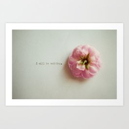 I will be waiting. Art Print