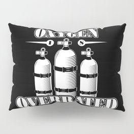 Oxygen is overrated - Funny swim gifts Pillow Sham